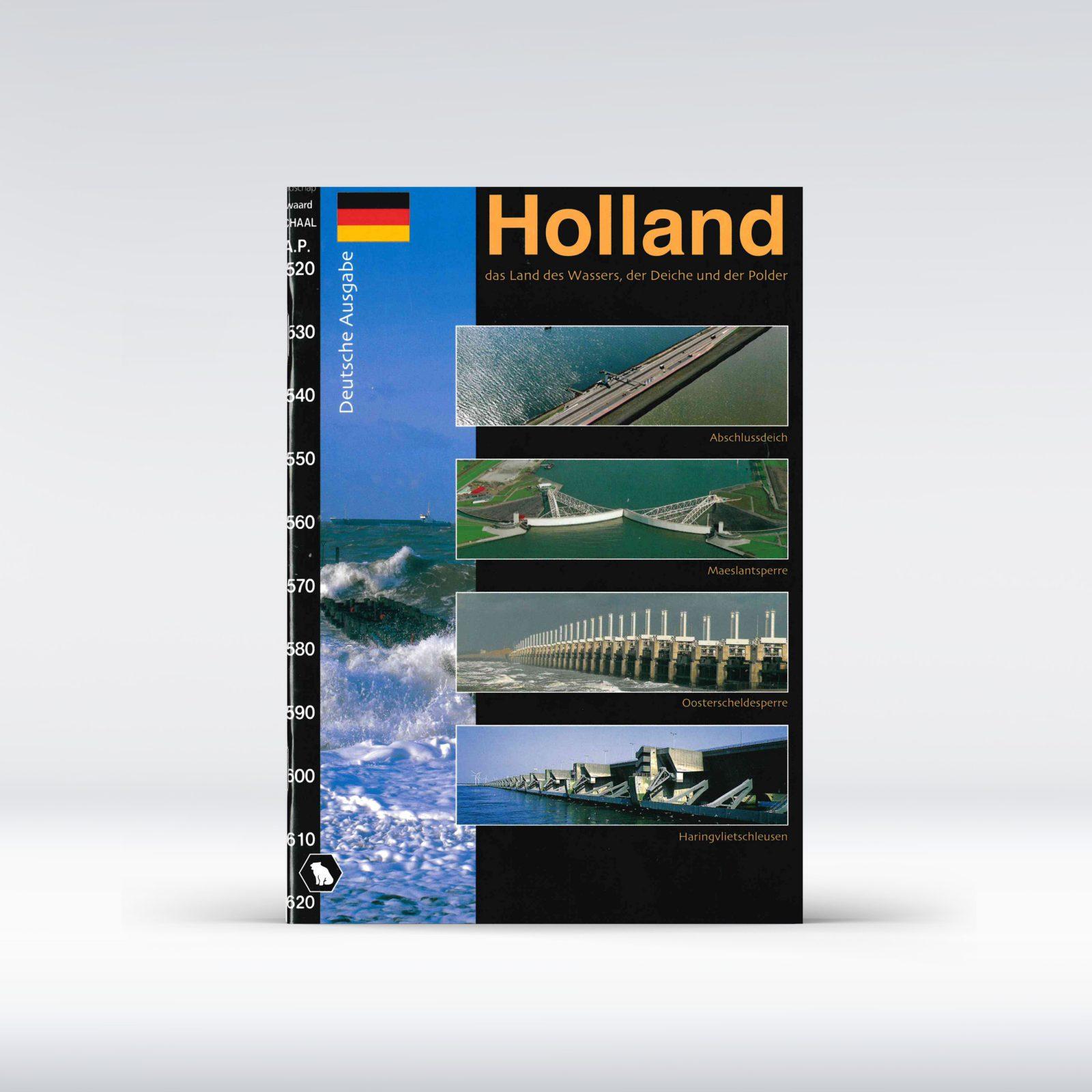 Holland das Land des Wassers der Deiche und der Polder H. Scholten
