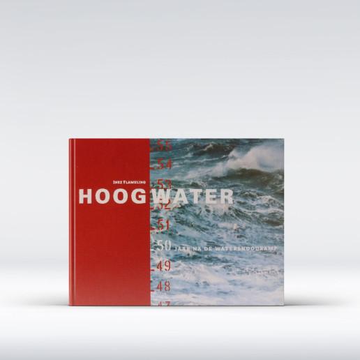 Hoogwater 50 jaar na de watersnood Inez Aleid Flameling